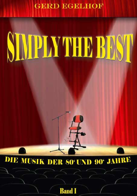 Simply the Best -Bd.I-<br>Die Musik der 80' und 90' Jahre